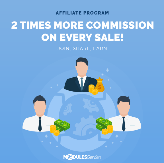 ModulesGarden Affiliate Program Promotion - Earn Twice As Much Commission!